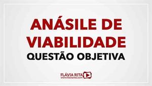 [RECURSO: Análise de Viabilidade - Questão Objetiva - Professora Flávia Rita]