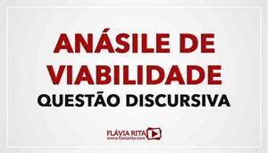 [RECURSO: Análise de Viabilidade - Questão Discursiva - Professora Flávia Rita]
