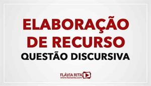 [RECURSO: Elaboração de Recurso - Questão Discursiva - Professora Flávia Rita]