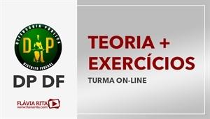 [Curso on-line de Teoria + Exercícios para os concursos da Defensoria Pública do Distrito Federal - DP DF - CEBRASPE/CESPE - Professora Flávia Rita]