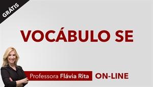 [Curso on-line grátis: Aula sobre vocábulo SE para Concursos - Professora Flávia Rita]