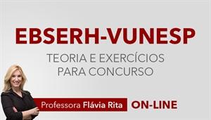 [Curso on-line de Português - Teoria + Exercícios para o concurso da Empresa Brasileira de Serviços Hospitalares EBSERH - VUNESP - Professora Flávia Rita ]