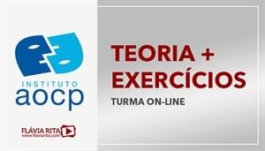 [Curso on-line de Teoria + Exercícios para os concursos do Instituto AOCP - Professora Flávia Rita]