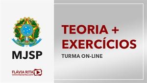 [Curso on-line de Teoria + Exercícios para o concurso Ministério da Justiça e Segurança Pública - MJSP - Instituto AOCP - Professora Flávia Rita]