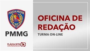 [Curso on-line de Oficina de Redação para o concurso da Polícia Militar de Minas Gerais - PMMG - Professora Flávia Rita]