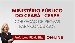 [Curso on-line de Português - Correção de Provas para o concurso o Ministério Público do Ceará MPCE - CESPE - Professora Flávia Rita ]