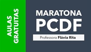 [AULAS GRATUITAS: Polícia Civil do Distrito Federal - PCDF/Agente e Escrivão - Professora Flávia Rita]