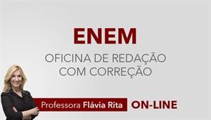 [Curso On-line: Oficina de Redação (com correção) + Teoria Texto Dissertativo para o ENEM / 2019 - Professora Flávia Rita]