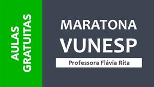 [AULAS GRATUITAS: Maratona VUNESP - Professora Flávia Rita ]