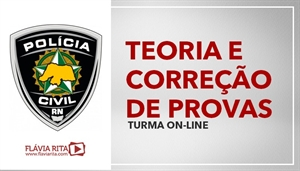 [Curso on-line de Teoria + Correção de provas da Polícia Civil do Rio Grande do Norte - PC RN/FGV - Professora Flávia Rita]