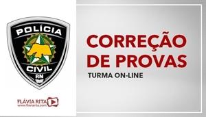 [Curso on-line de Exercícios/Correção de Provas para os concursos da Polícia Civil do Rio Grande do Norte - PC RN/FGV - Professora Flávia Rita]
