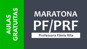 [AULAS GRATUITAS: Maratona PF e PRF - Professora Flávia Rita]