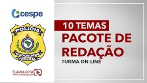 [PACOTE DE REDAÇÃO: Polícia Rodoviária Federal/PRF - Cespe (10 temas) - Professora Flávia Rita]