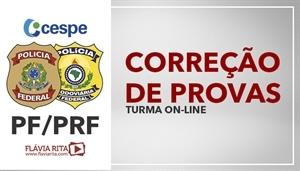 [Curso on-line de Exercícios/Correção de Provas para o concurso da Polícia Federal/PF e Polícia Rodoviária Federal/PRF - CESPE/CEBRASPE - Professora Flávia Rita]