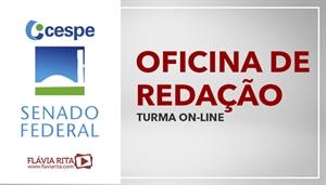 [Curso on-line de Oficina de Redação para os concursos do Senado CEBRASPE/CESPE 2020 - Professora Flávia Rita]