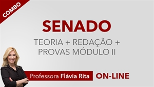 [COMBO: Curso on-line de Português - Teoria + Exercícios + Oficina de Redação + Correção de Provas Módulo II - Senado Federal - FGV - Professora Flávia Rita ]