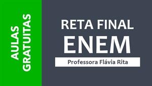 [AULAS GRATUITAS - RETA FINAL: ENEM 2020/2021 - Professora Flávia Rita ]