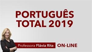 [Curso on-line: Português Total para Concursos - 2019 - Professora Flávia Rita]
