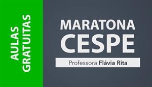[AULAS GRATUITAS: Maratona CESPE - Professora Flávia Rita - Edneia]