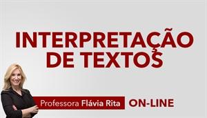 [Curso on-line Interpretação de Textos para concursos públicos - Professora Flávia Rita]