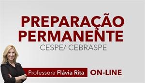 [Curso on-line Preparação Permanente para Concursos CESPE/CEBRASPE 2019 - Professora Flávia Rita]