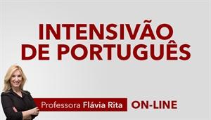 [Curso on-line: Intensivão Teórico + Prático de Português - Professora Flávia Rita]