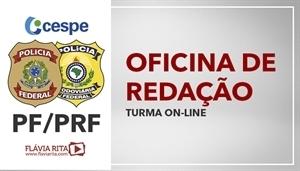 [Curso on-line: Oficina de Redação para concurso - PRF e PF/CESPE - 2020/2021 - Professora Flávia Rita - (V2)]