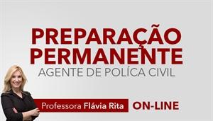 [Curso on-line de Português - Preparação Permanente para Agente da Polícia Civil - PC - Professora Flávia Rita ]