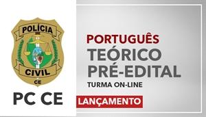[Curso on-line de Português -Teórico Pré-Edital para a Polícia Civil do Ceará- PCCE - Professora Flávia Rita]