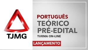 [Curso on-line de Português -Teórico Pré-Edital para o Tribunal de Justiça de Minas Gerais - TJMG- Professora Flávia Rita]