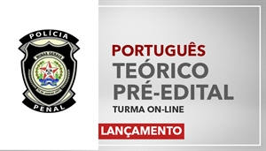 [Curso on-line de Português -Teórico Pré-Edital para a Polícia Penal de Minas Gerais - PPMG - Professora Flávia Rita]