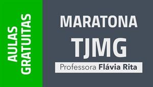 [AULAS GRATUITAS: Maratona TJMG - Professora Flávia Rita ]