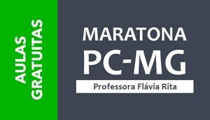 [AULAS GRATUITAS: Maratona PCMG - Professora Flávia Rita]