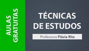 [AULAS GRATUITAS: Técnicas de estudo para concursos - Professora Flávia Rita]