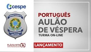 [Curso on-line: AULÃO AO VIVO DE VÉSPERA Departamento Penitenciário Nacional/DEPEN - CESPE - Professora Flávia Rita]