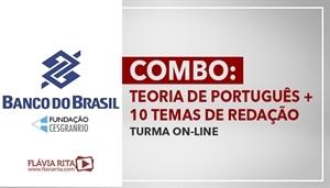 [COMBO: Teoria + Exercícios + Pacote de 10 Temas de Redação para o concurso do Banco do Brasil - BB/ CESGRANRIO - Professora Flávia Rita]