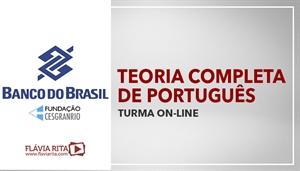[Curso on-line de Português - Teoria + Exercícios para o Concurso Banco do Brasil - BB / CESGRANRIO - Professora Flávia Rita]