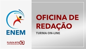 [Curso on-line de Oficina de Redação para o ENEM 2020 - Professora Flávia Rita ]