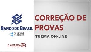 [Curso on-line: Correção de Provas para concursos do Banco do Brasil - BB/ CESGRANRIO - Professora Flávia Rita]