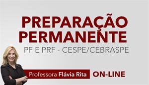 [Curso on-line: Português - Preparação Permanente para os concursos PF (Polícia Federal) e PRF (Polícia Rodoviária Federal) CESPE - Professora Flávia Rita]