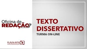 [LP - Curso on-line de Oficina de Redação Texto Dissertativo para concursos públicos - Professora Flávia Rita]