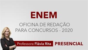 [Curso Presencial: Oficina de Redação (com correção) + Teoria Texto Dissertativo para o ENEM / 2020 - Professora Flávia Rita ]