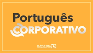 [Curso on-line de Português Corporativo/Empresarial - Professora Flávia Rita - SysFlor Certificações Florestais]