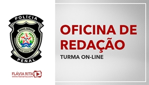 [Curso on-line de Oficina de Redação para o concurso da Polícia Penal de Minas Gerais/PPMG- Professora Flávia Rita]