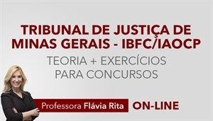 [Curso on-line: Português - Teoria + Exercícios para os concursos do TJMG 1ª (Instituto AOCP) e TJMG 2ª (IBFC) - Professora Flávia Rita]