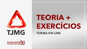 [Curso on-line de Teoria + Exercícios para o concurso do Tribunal de Justiça de Minas Gerais - TJMG - 1ª e TJMG 2ª Instância]