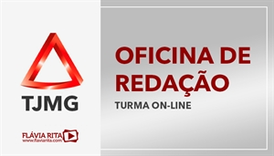 [Curso on-line de Oficina de Redação para os concursos do Tribunal de Justiça de Minas Gerais - TJMG - 1ª (Instituto AOCP) e 2ª (IBFC)]