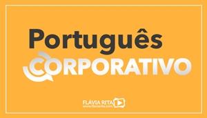 [Curso on-line de Português Corporativo/Empresarial - Professora Flávia Rita - Copel Distribuição S.A.]