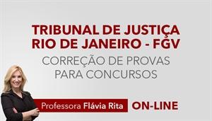 [Curso on-line de Português - Correção de Provas para o concurso do Tribunal de Justiça do Estado do Rio de Janeiro TJ RJ - FGV - Professora Flávia Rita]