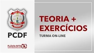 [Curso on-line de Teoria + Exercícios para o concurso da Polícia Civil do Distrito Federal - PCDF - CESPE Professora Flávia Rita]